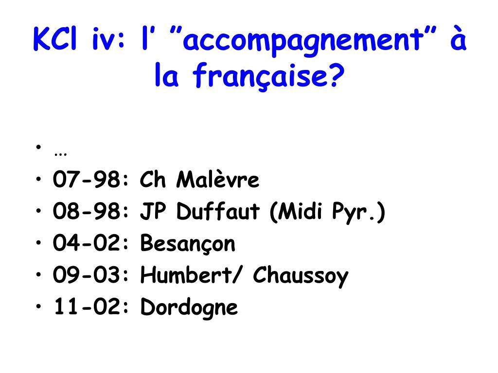 """KCl iv: l' """"accompagnement"""" à la française?"""