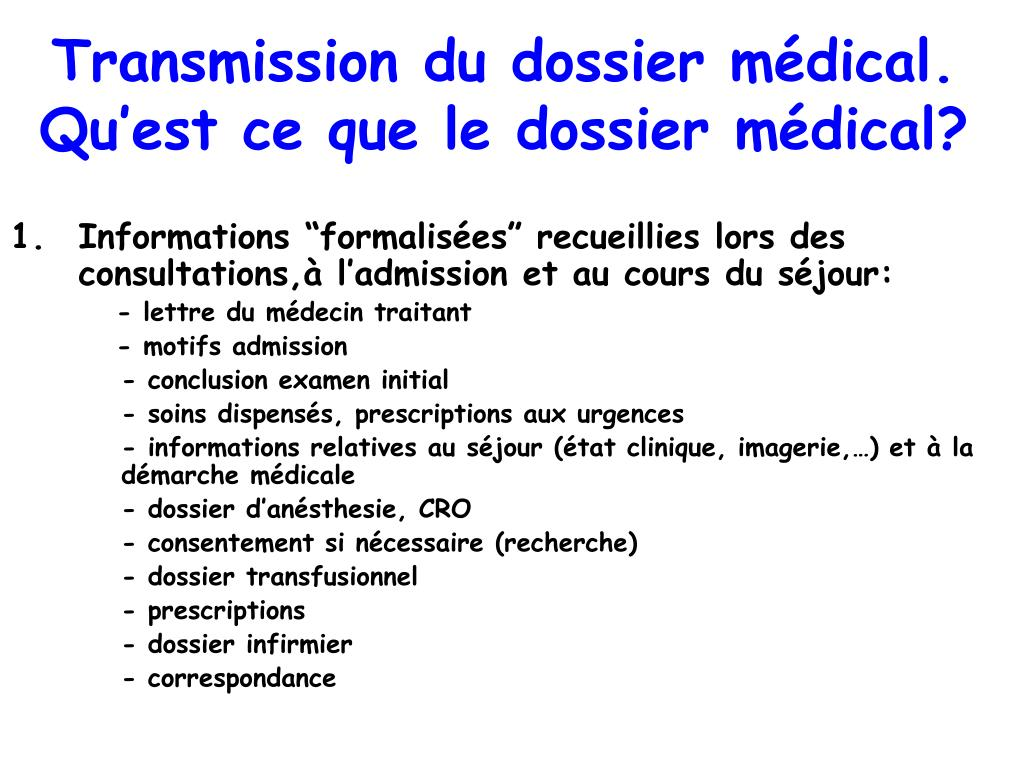 Transmission du dossier médical. Qu'est ce que le dossier médical?