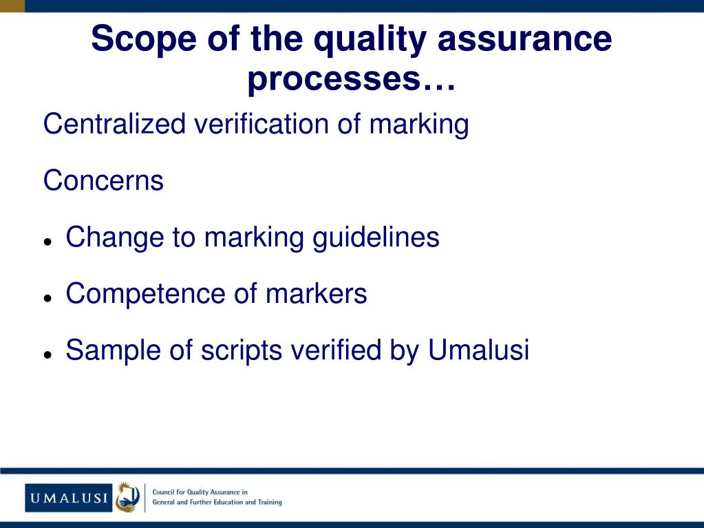 Scope of the quality assurance processes…