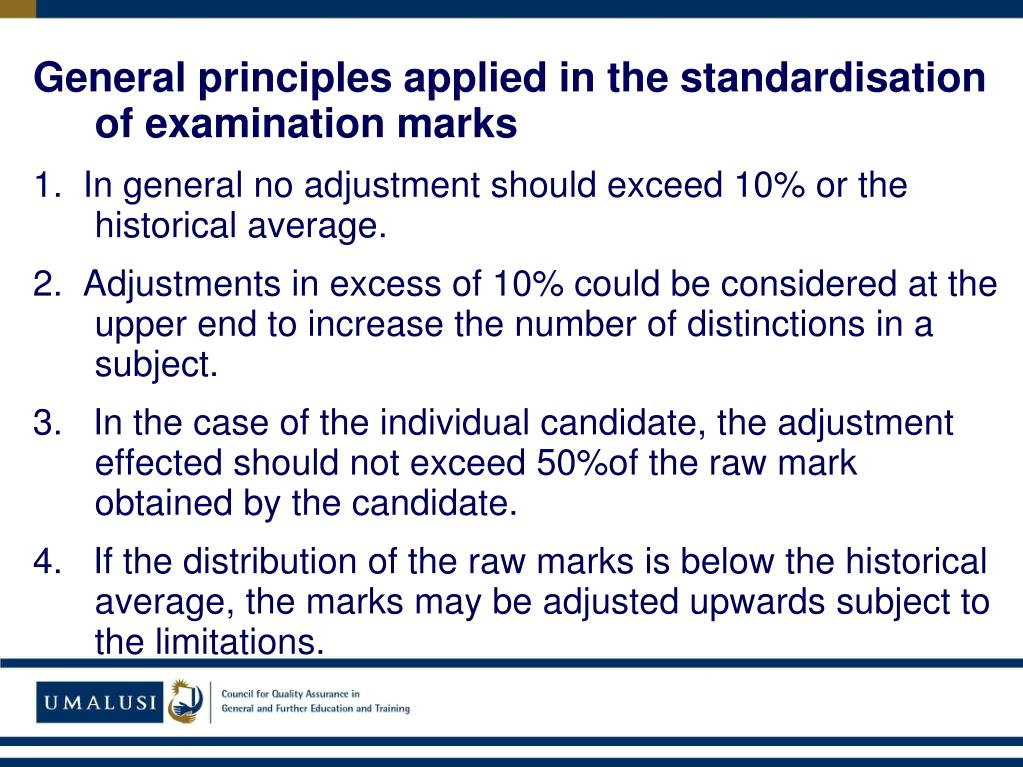 General principles applied in the standardisation of examination marks