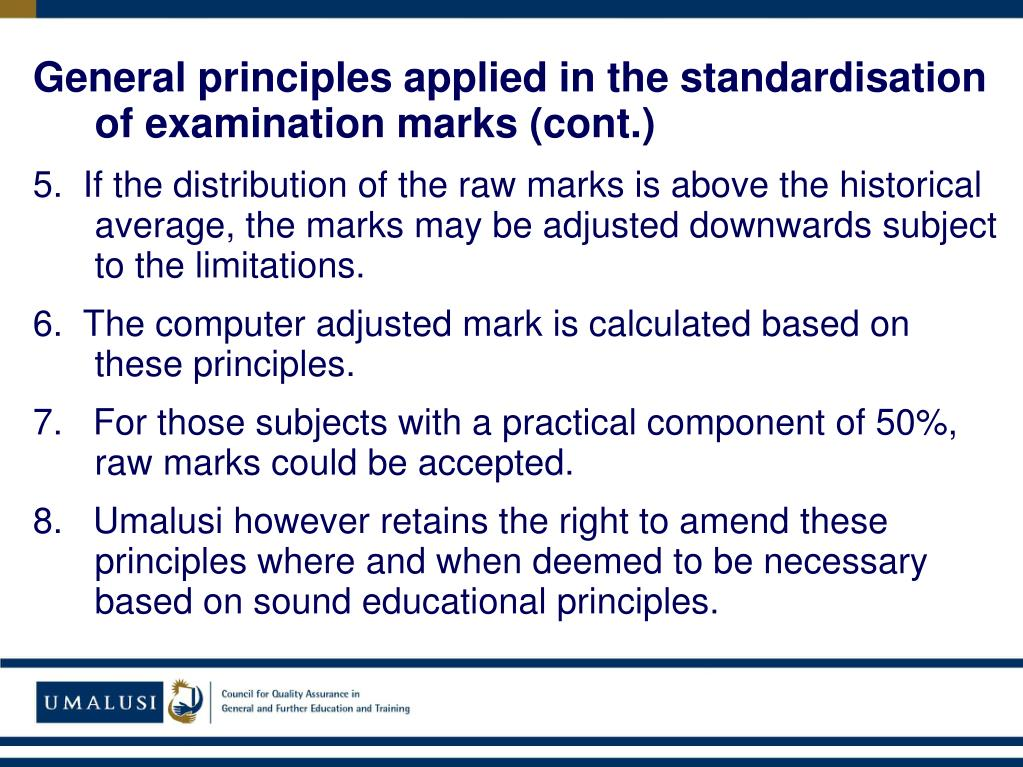 General principles applied in the standardisation of examination marks (cont.)