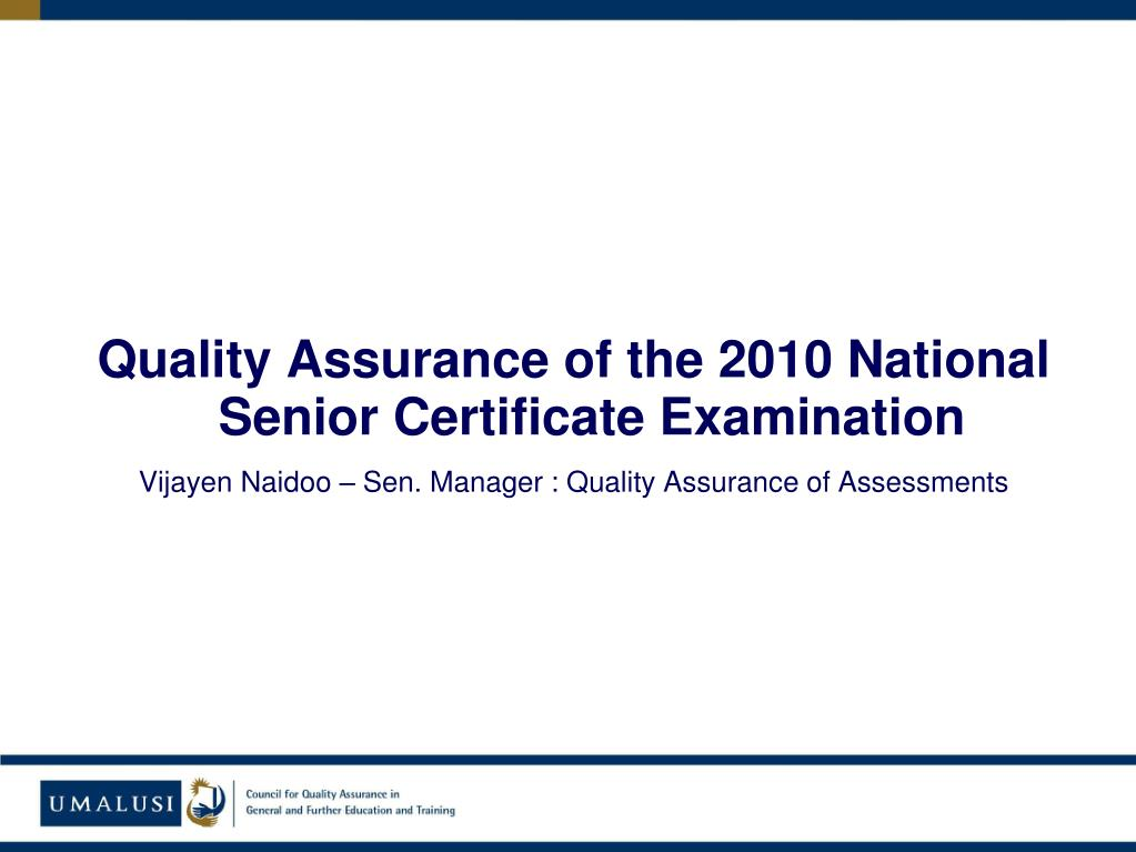 Quality Assurance of the 2010 National Senior Certificate Examination