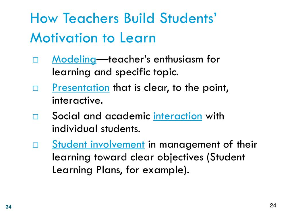 How Teachers Build Students' Motivation to Learn