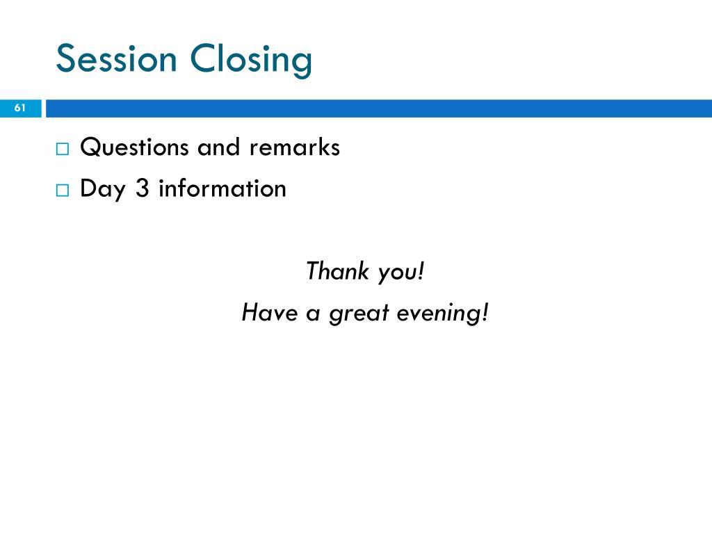 Session Closing