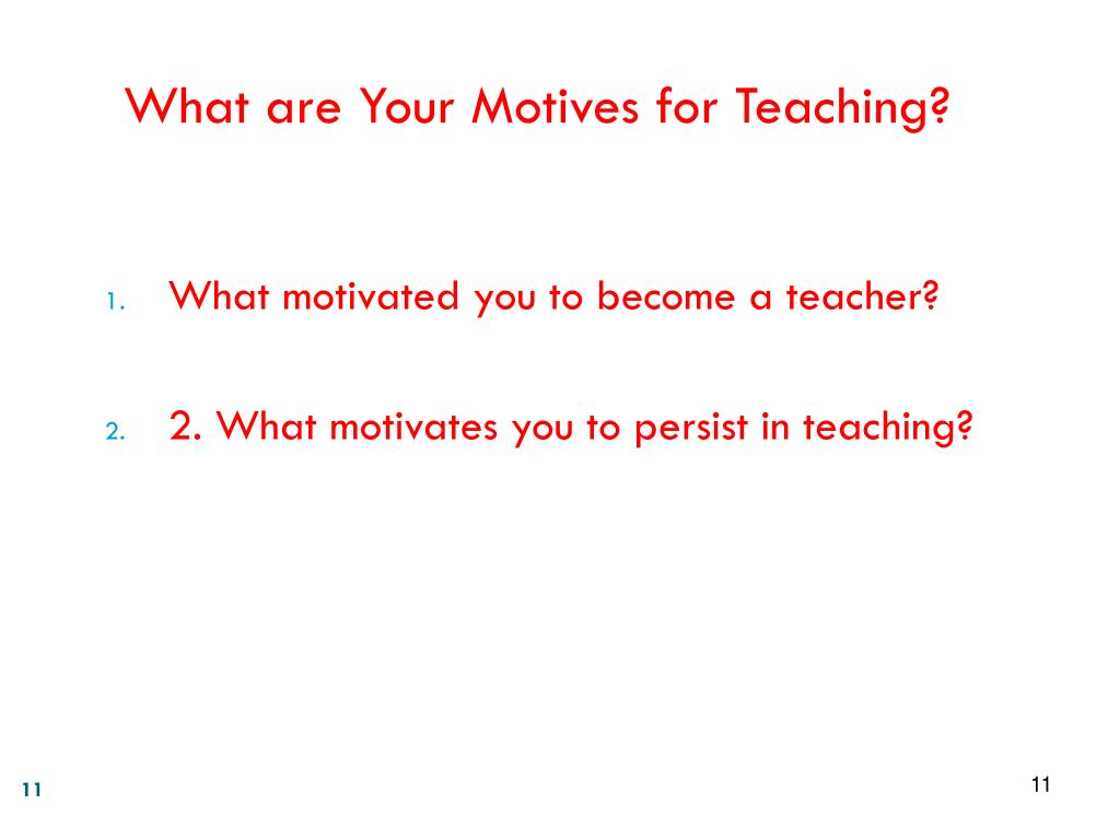 What are Your Motives for Teaching?