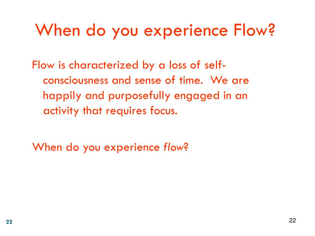 When do you experience Flow?