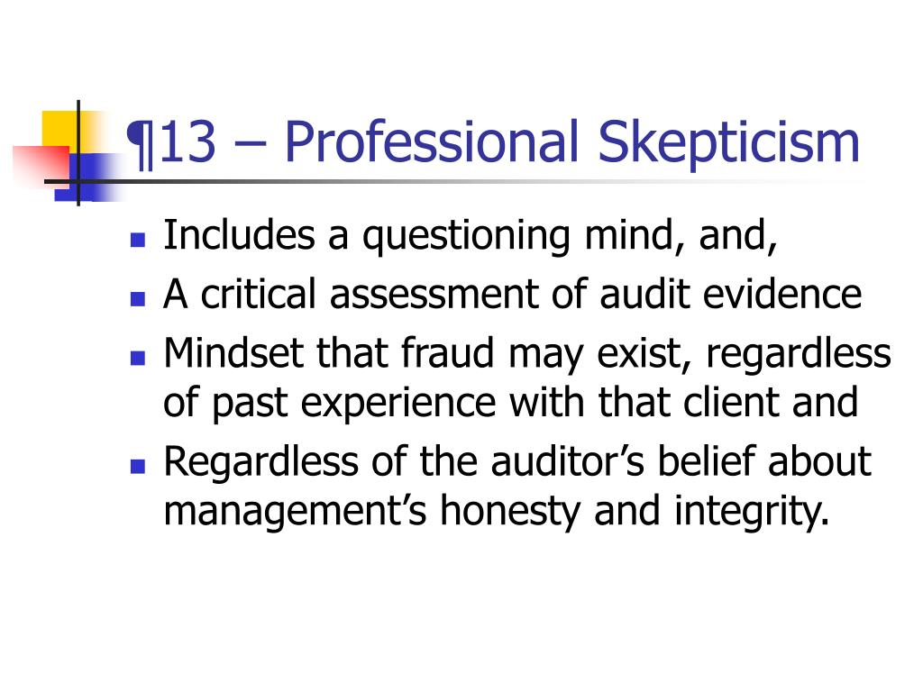 ¶13 – Professional Skepticism