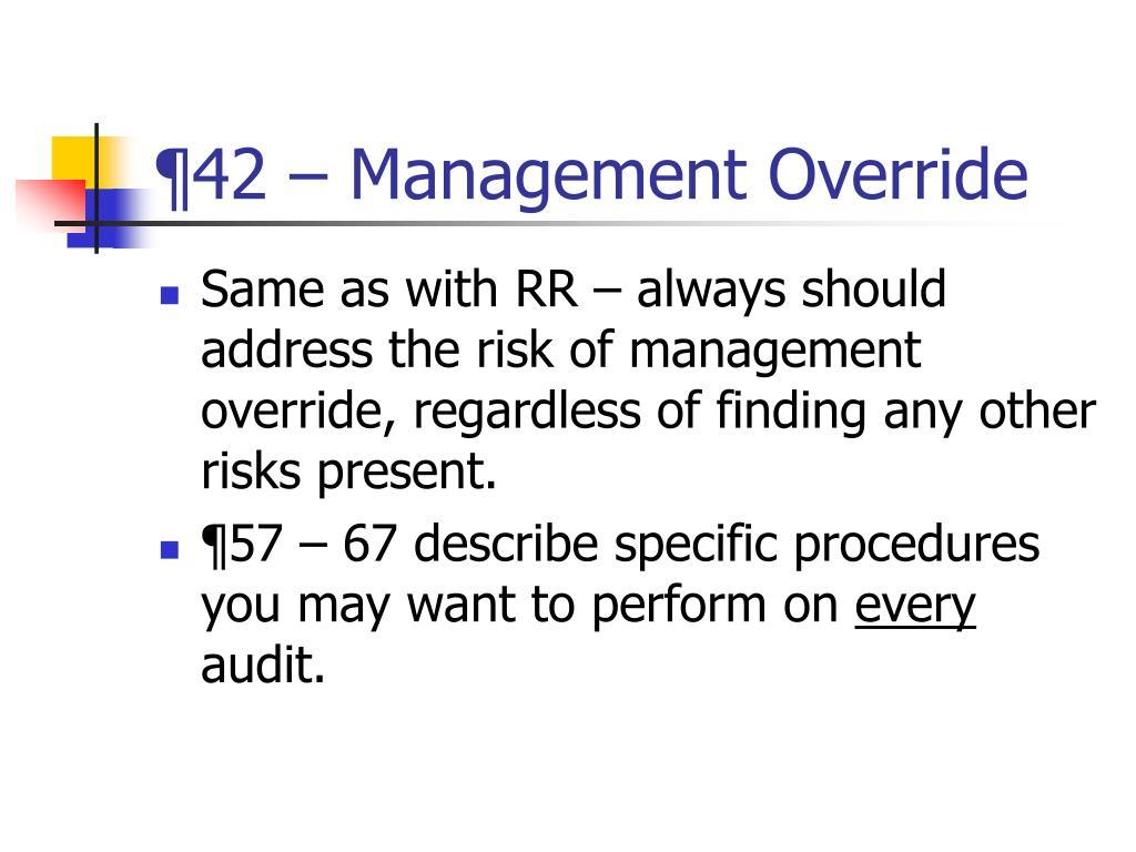 ¶42 – Management Override