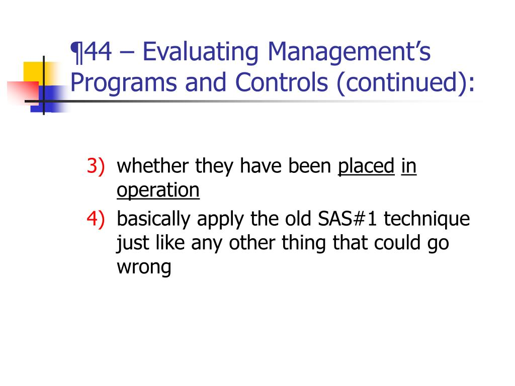 ¶44 – Evaluating Management's Programs and Controls (continued):