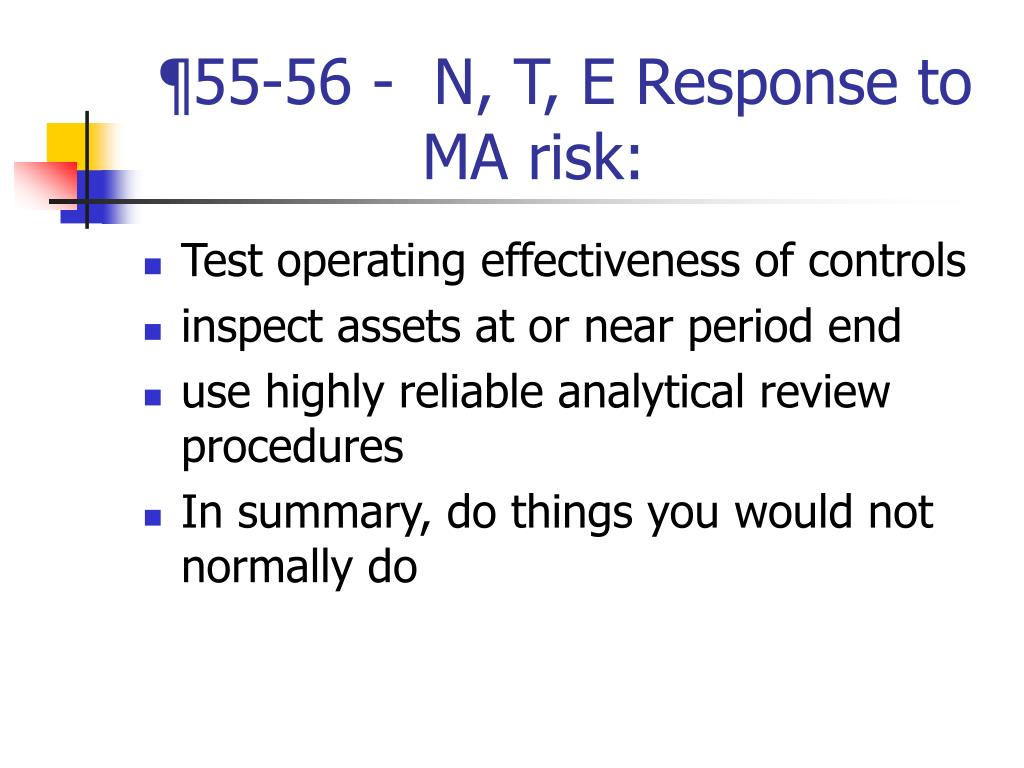 ¶55-56 -  N, T, E Response to     MA risk: