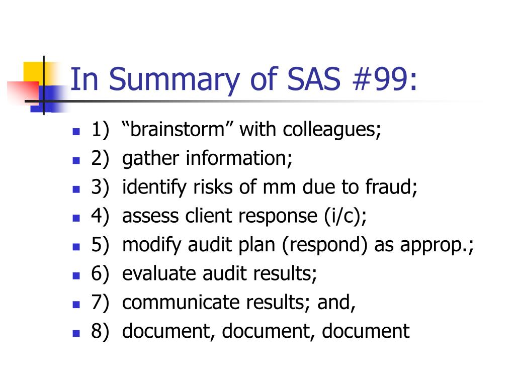 In Summary of SAS #99: