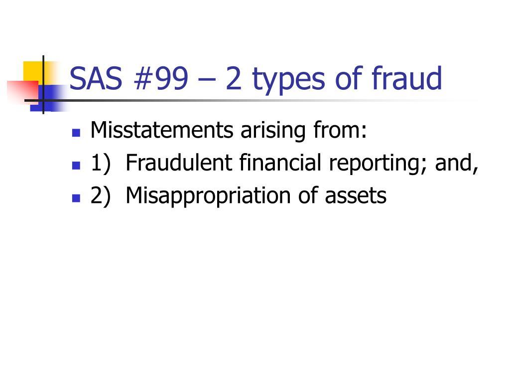 SAS #99 – 2 types of fraud
