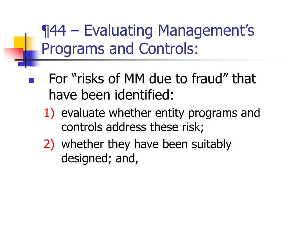 ¶44 – Evaluating Management's Programs and Controls: