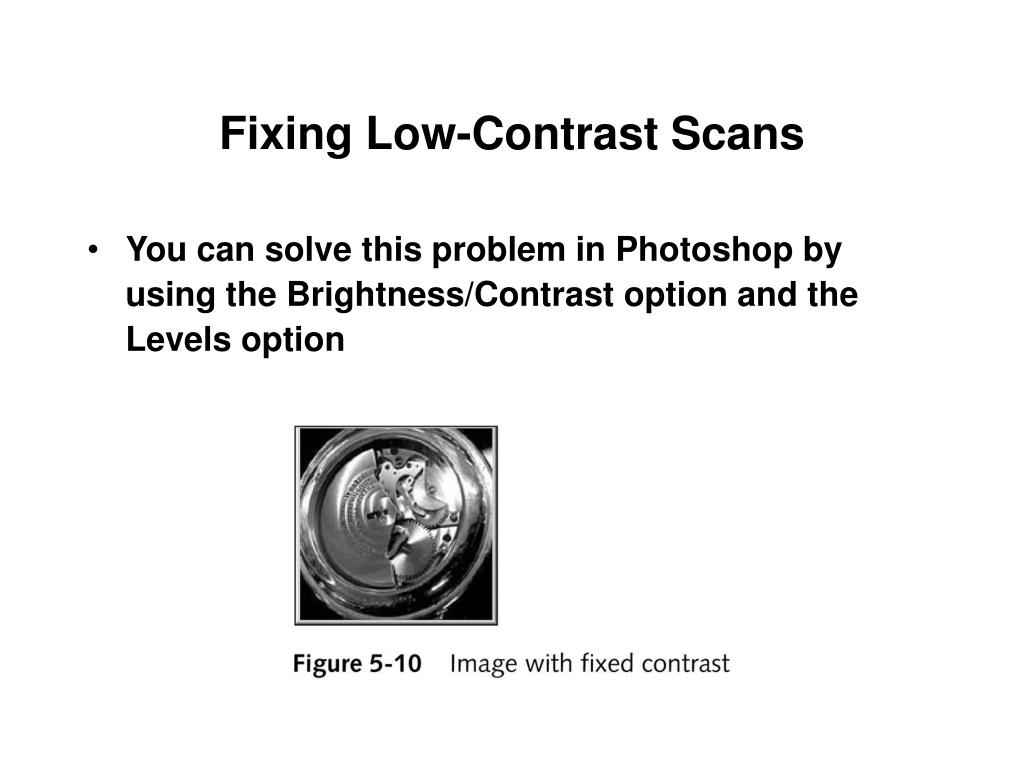 Fixing Low-Contrast Scans