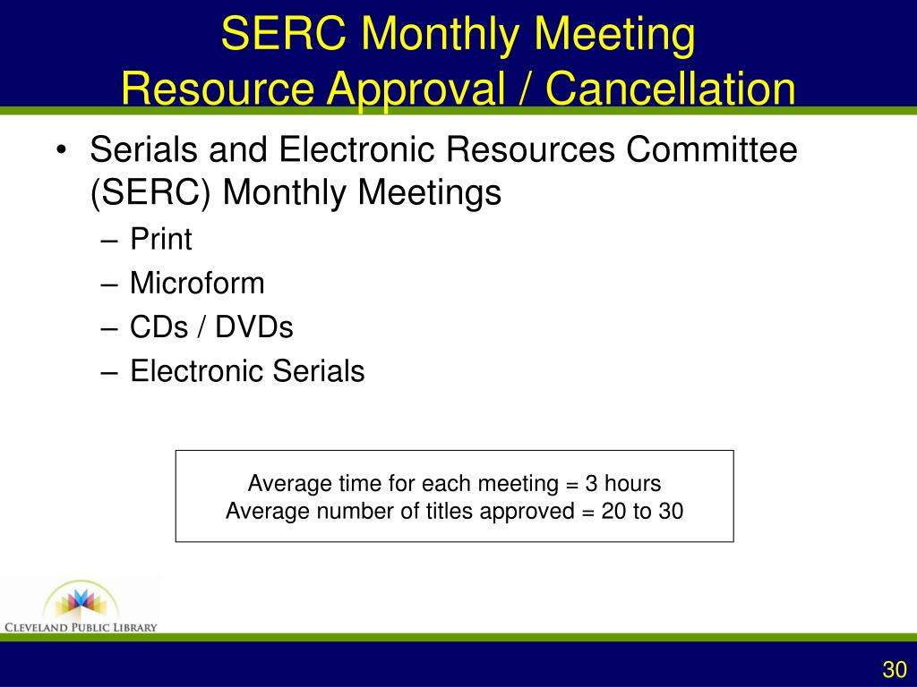SERC Monthly Meeting                  Resource Approval / Cancellation