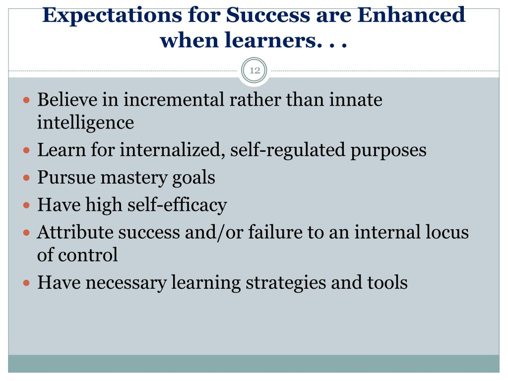 Expectations for Success are Enhanced when learners. . .