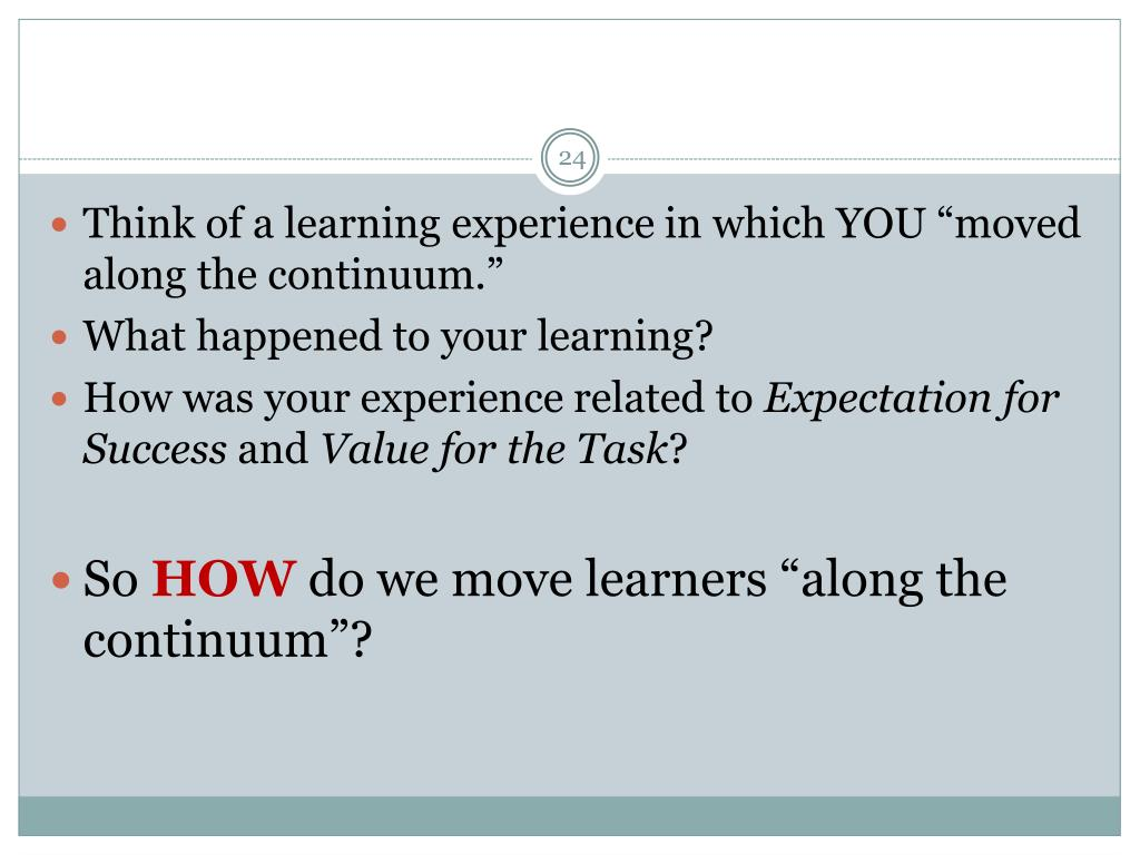 """Think of a learning experience in which YOU """"moved along the continuum."""""""