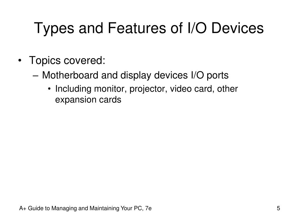 Types and Features of I/O Devices