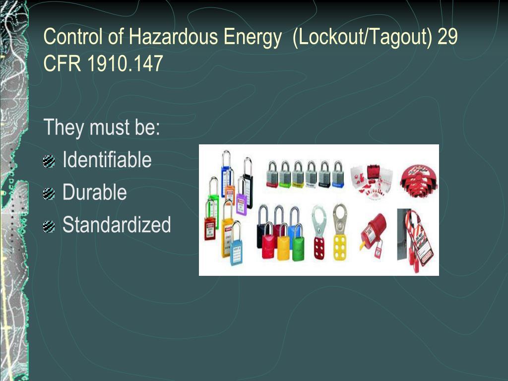 Control of Hazardous Energy  (Lockout/Tagout) 29 CFR 1910.147