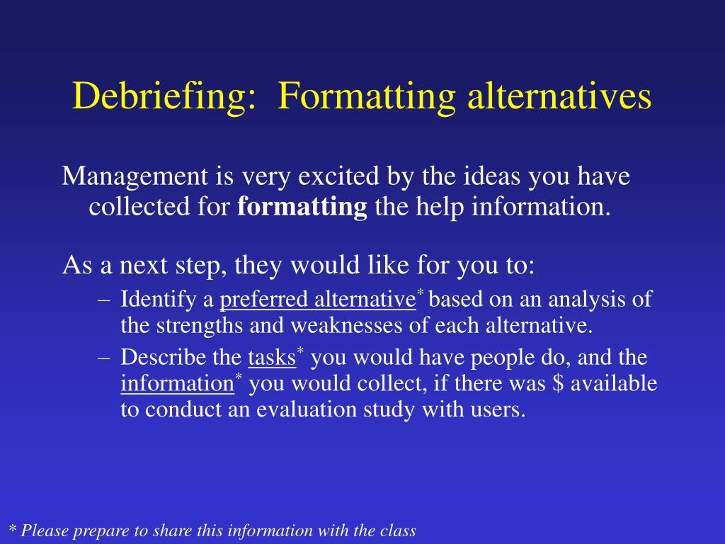 Debriefing:  Formatting alternatives