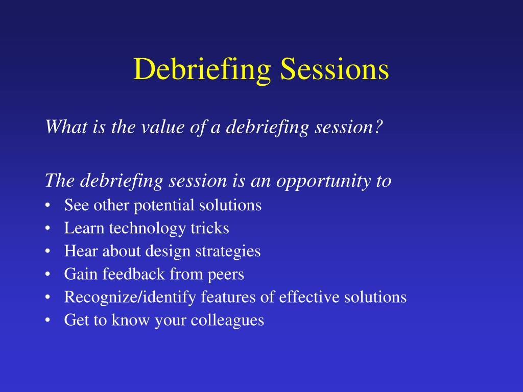 Debriefing Sessions