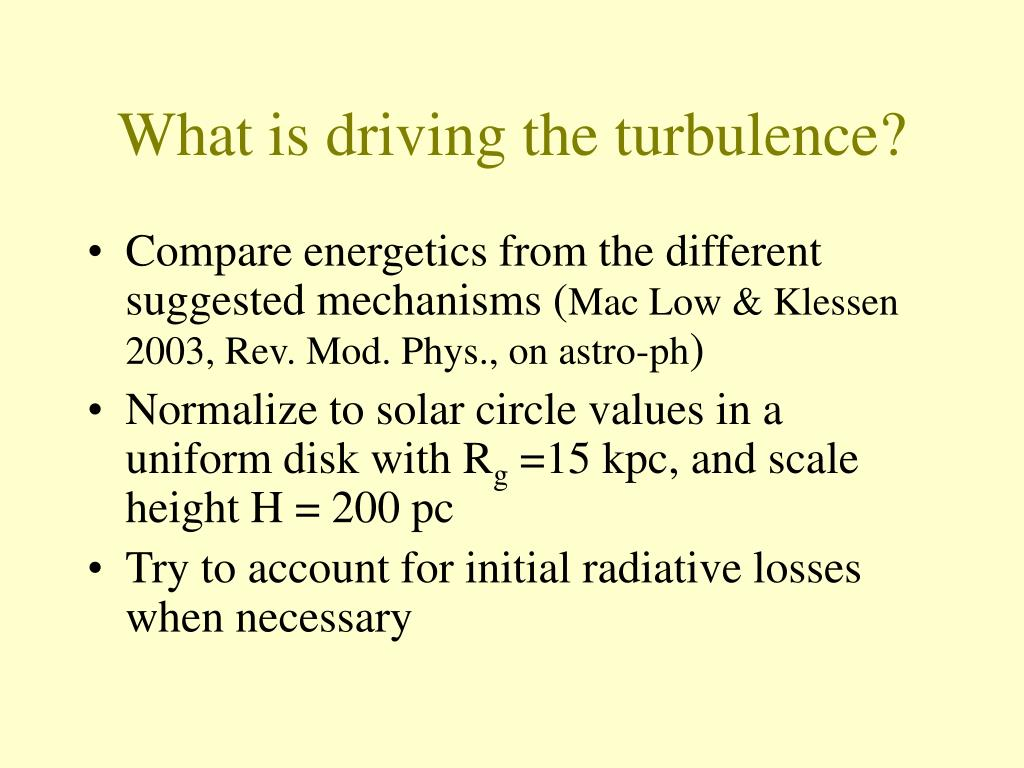 What is driving the turbulence?