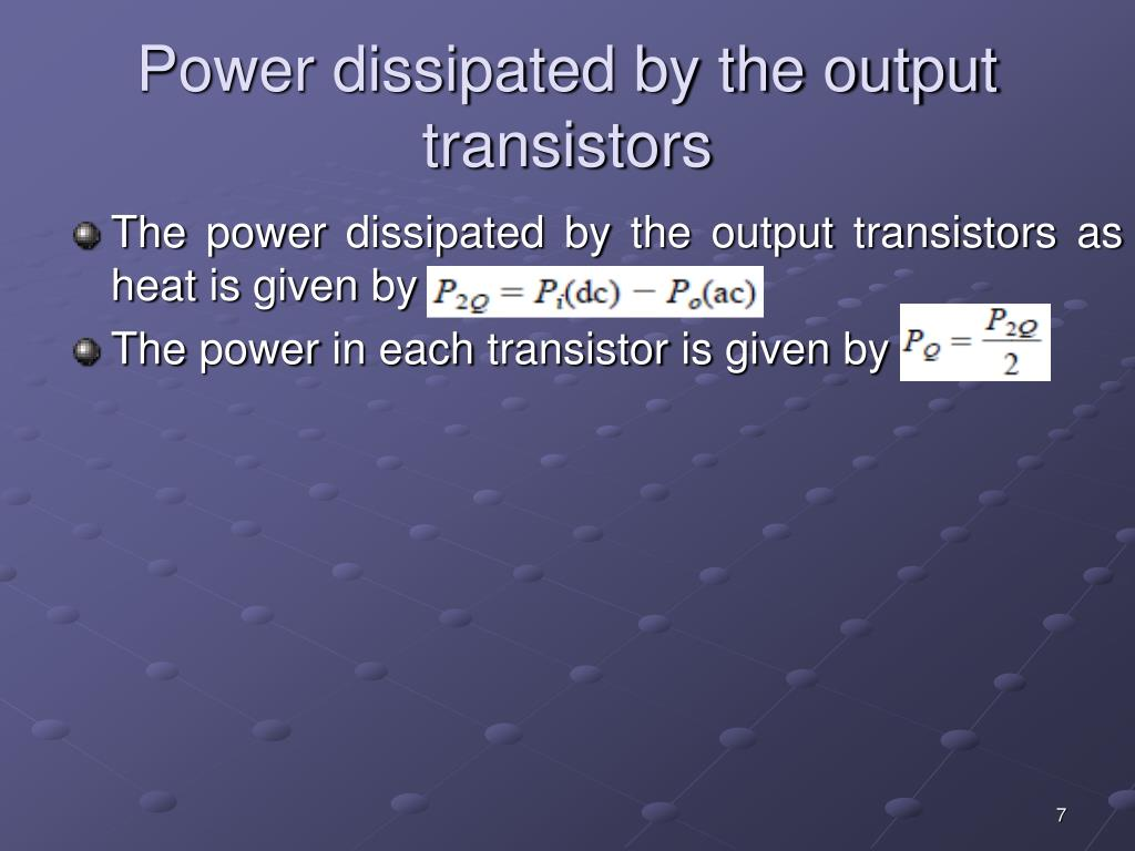 Power dissipated by the output transistors