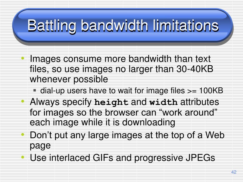 Battling bandwidth limitations