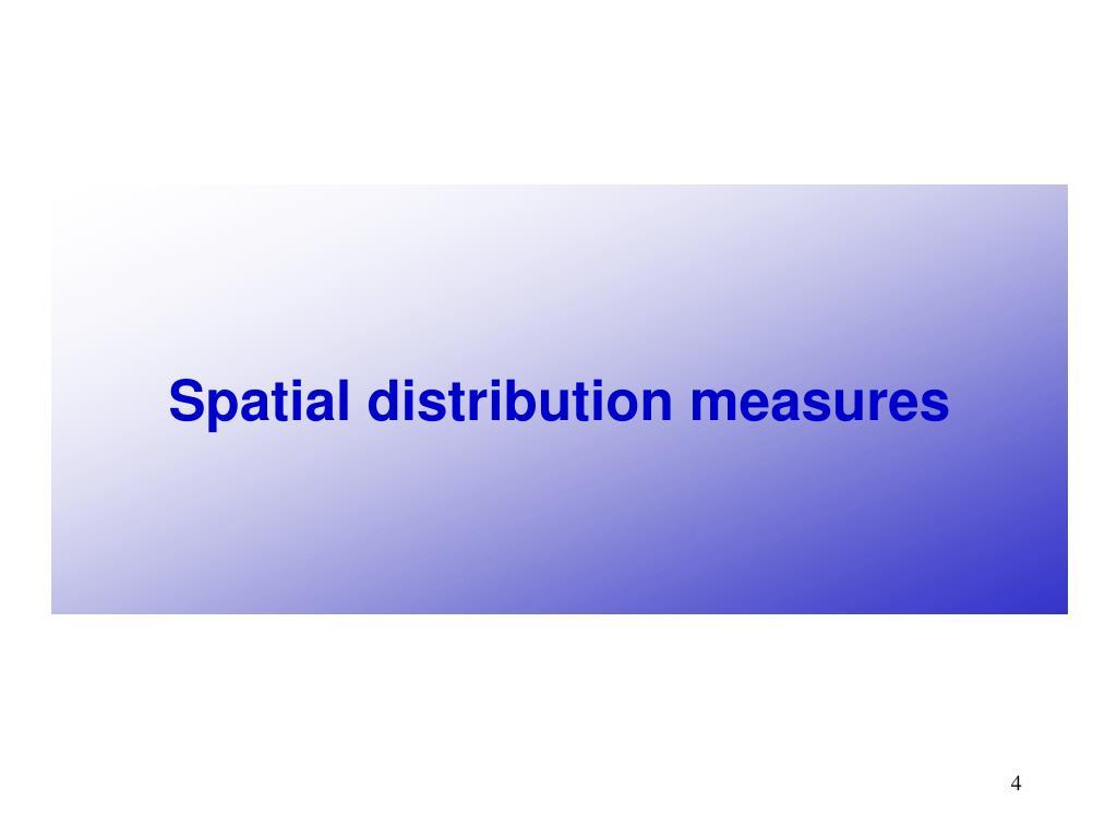 Spatial distribution measures