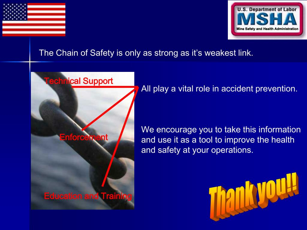 The Chain of Safety is only as strong as it's weakest link.