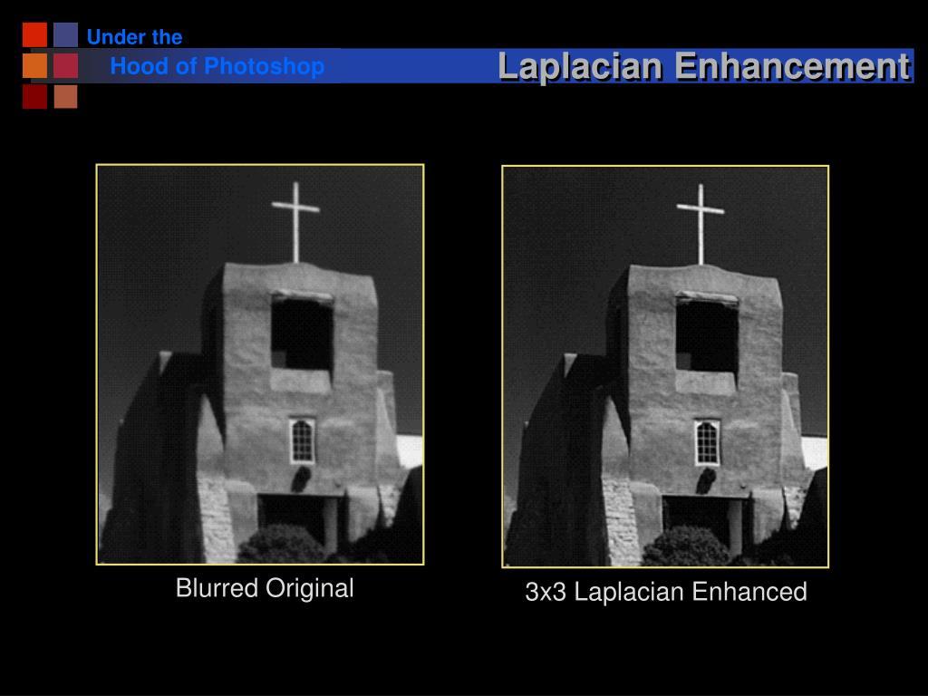 Laplacian Enhancement