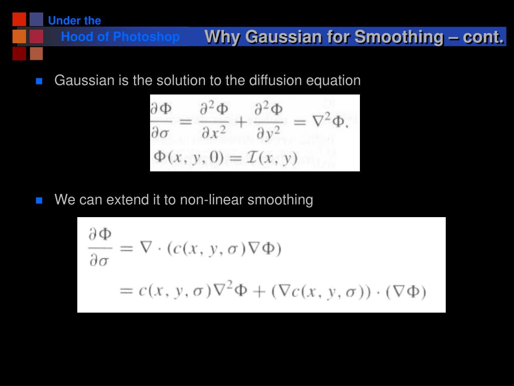 Why Gaussian for Smoothing – cont.