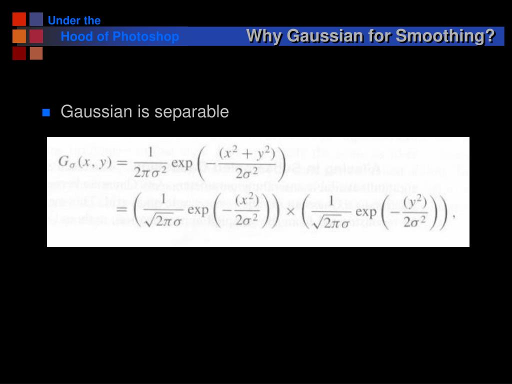 Why Gaussian for Smoothing?