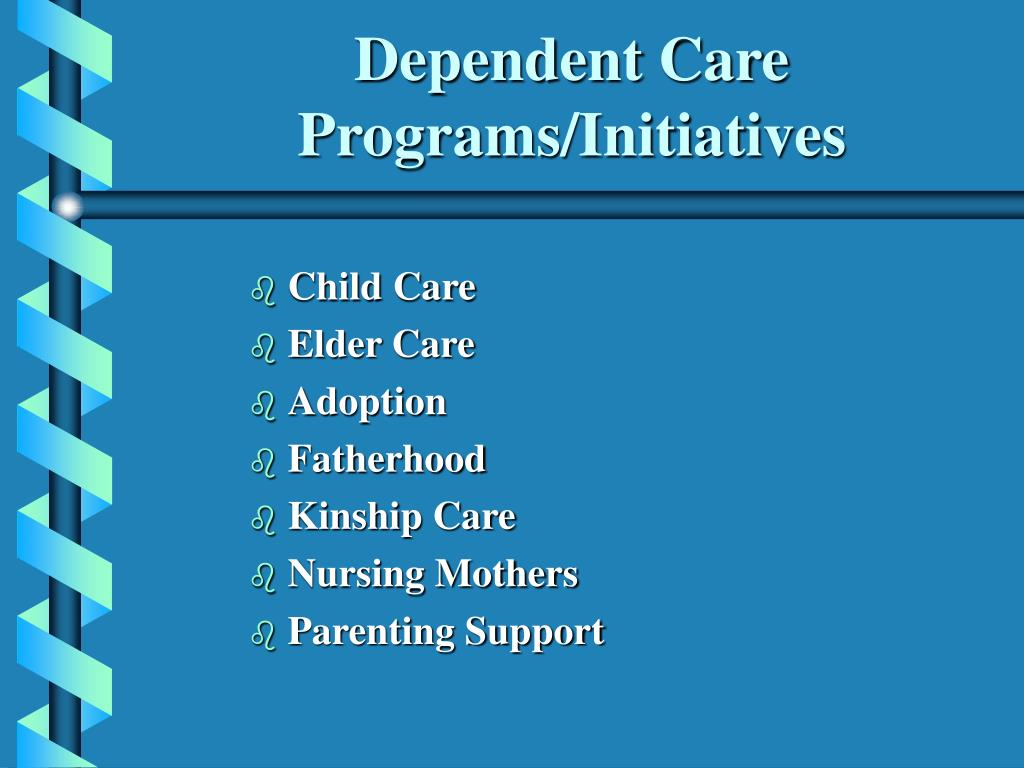 Dependent Care Programs/Initiatives