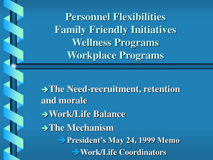 Personnel flexibilities family friendly initiatives wellness programs workplace programs