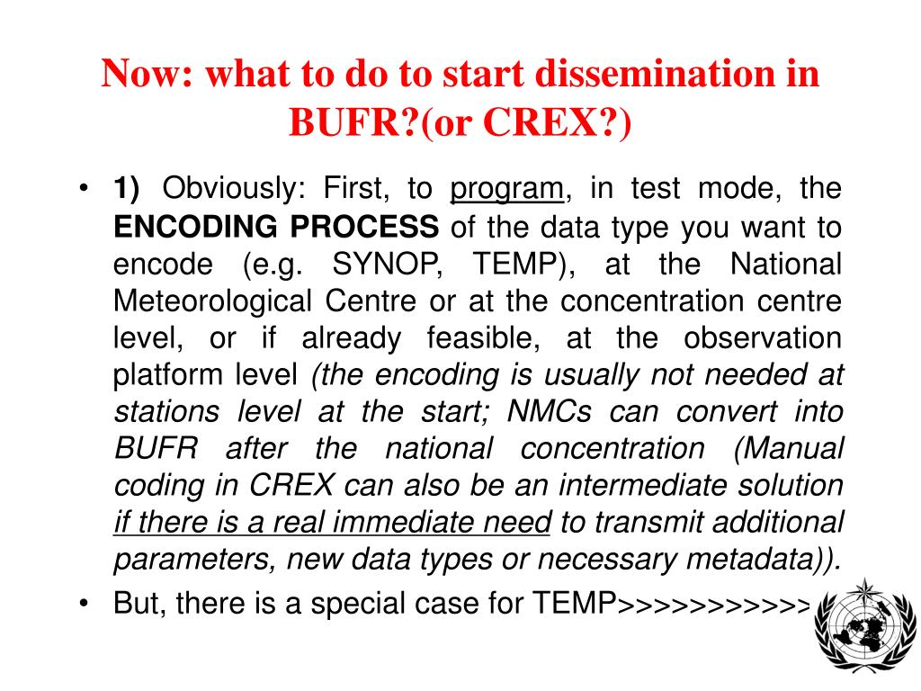 Now: what to do to start dissemination in BUFR?(or CREX?)