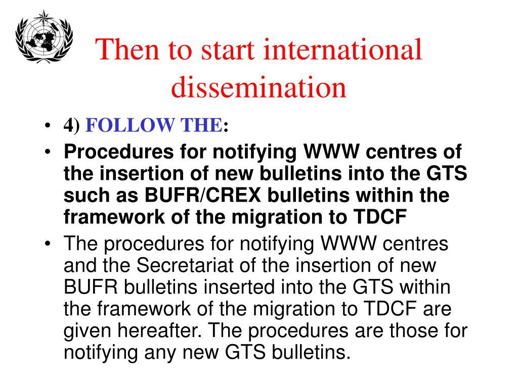 Then to start international dissemination
