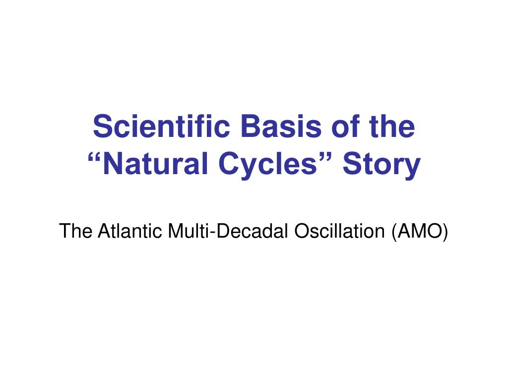 Scientific Basis of the