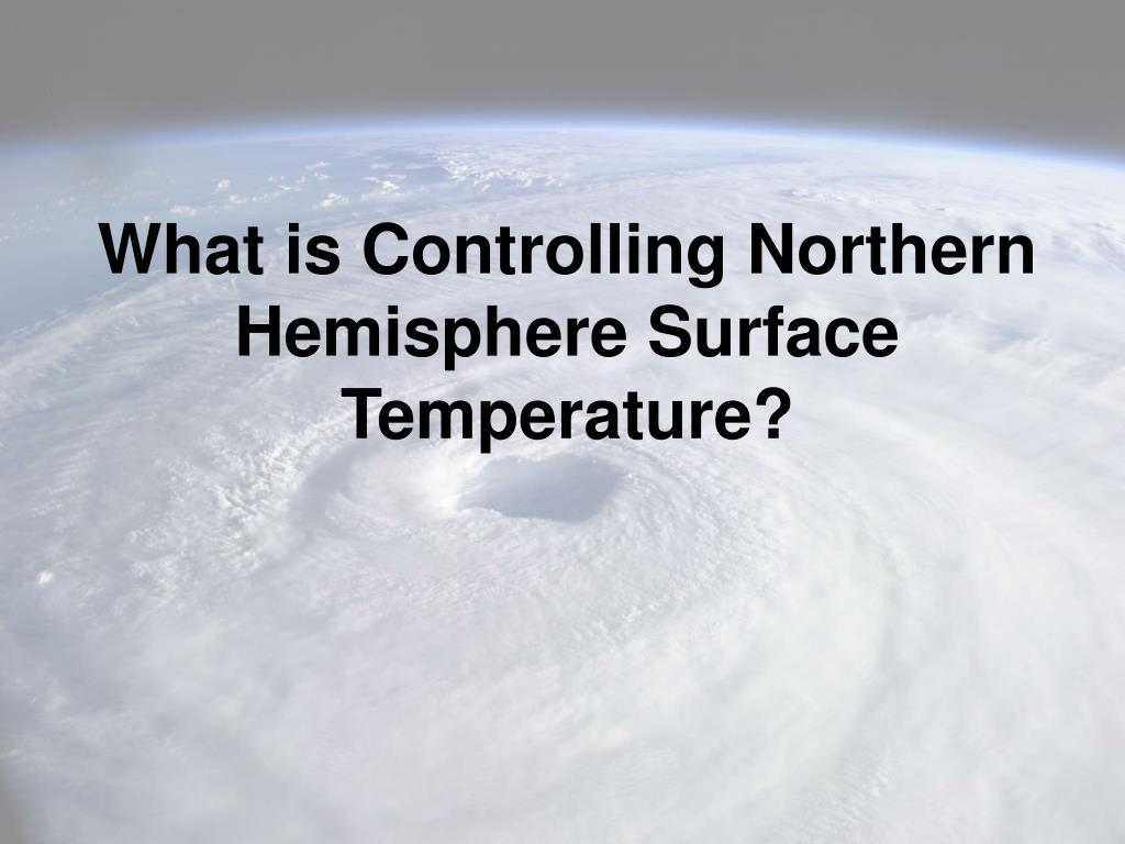 What is Controlling Northern Hemisphere Surface Temperature?