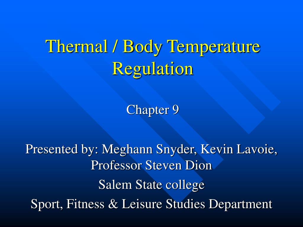 Thermal / Body Temperature Regulation