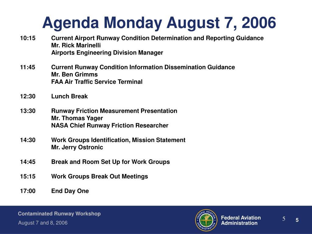 Agenda Monday August 7, 2006