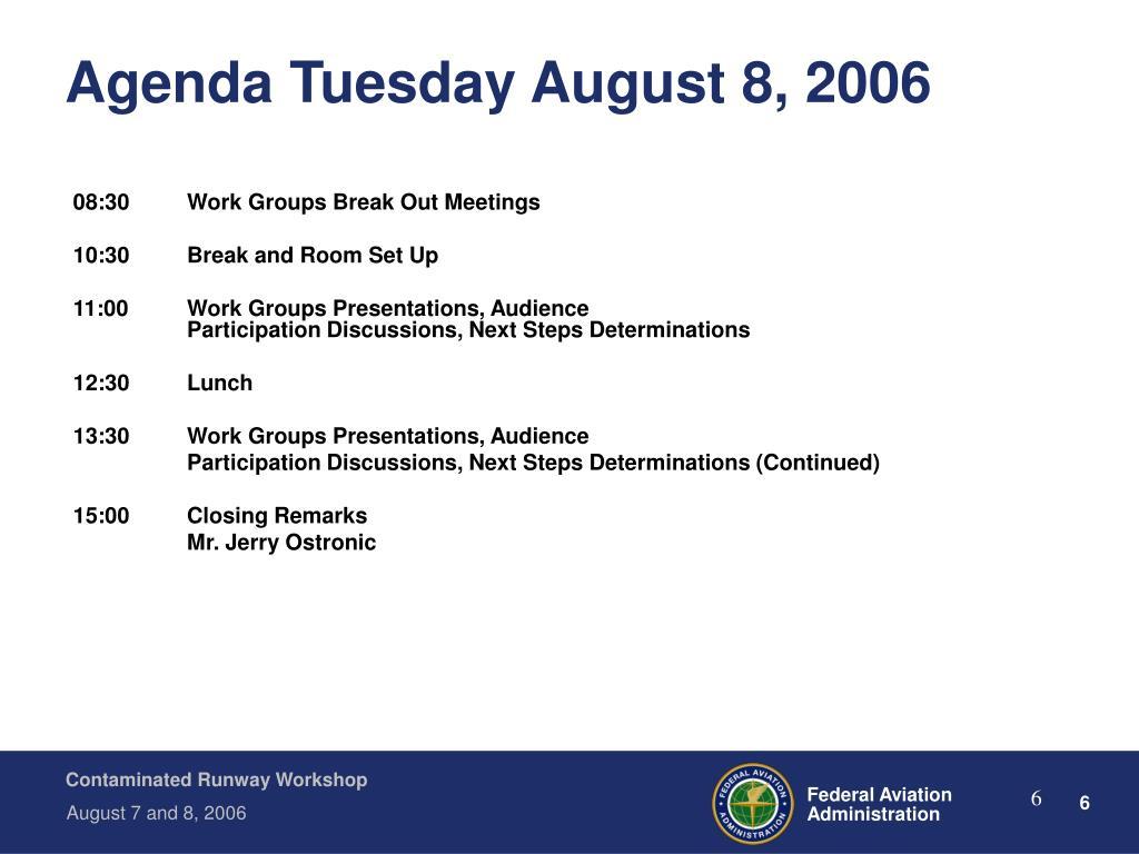 Agenda Tuesday August 8, 2006