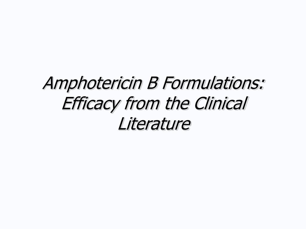 Amphotericin B Formulations: Efficacy from