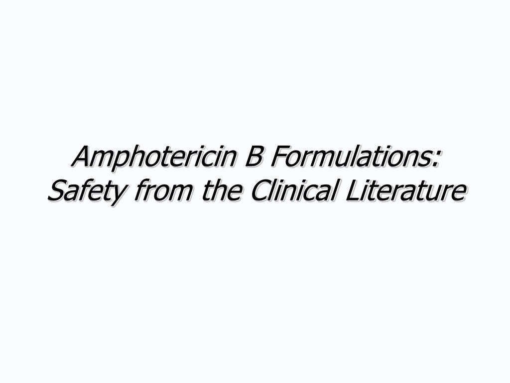 Amphotericin B Formulations: Safety from