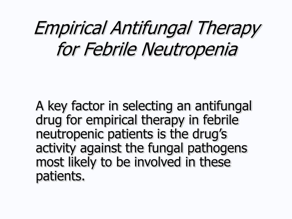 Empirical Antifungal Therapy for Febrile Neutropenia