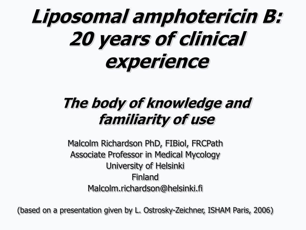 Liposomal amphotericin B: 20 years of clinical experience