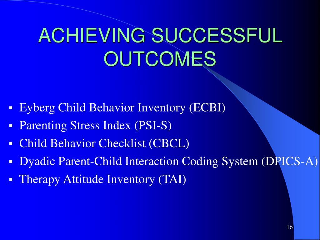 ACHIEVING SUCCESSFUL OUTCOMES
