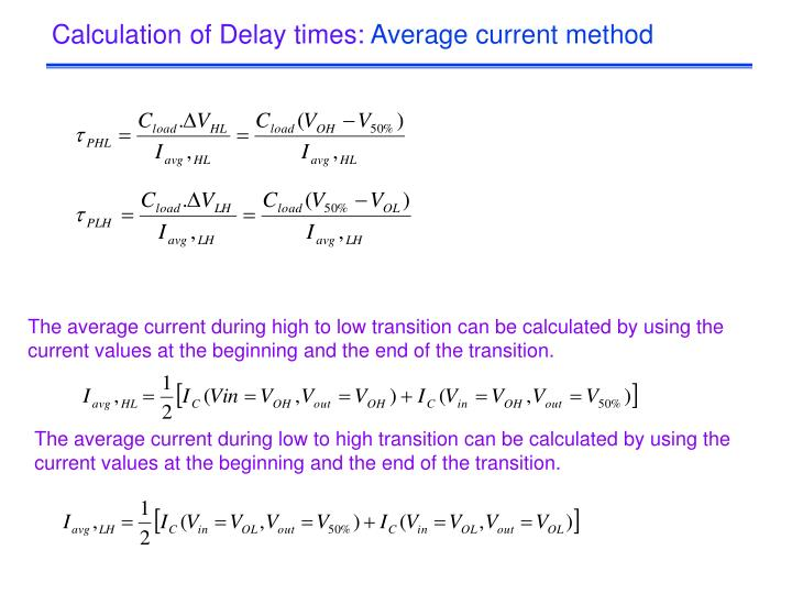 Calculation of delay times average current method