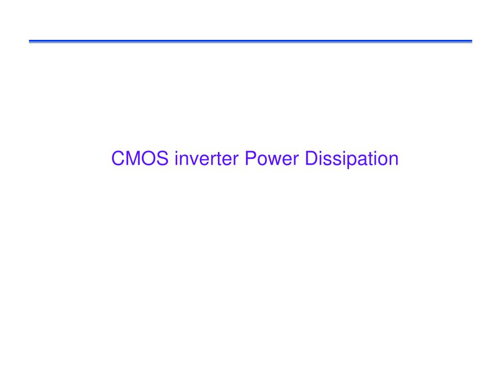 CMOS inverter Power Dissipation