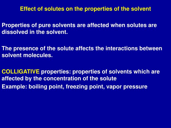 Effect of solutes on the properties of the solvent